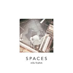 Nils Frahm - Spaces (Erased Tapes)