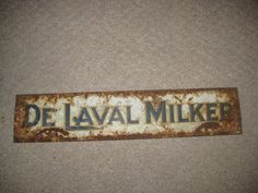 ANTIQUE FARM SIGN DELAVAL MILKER COW MILK DAIRY BARN RUSTY COUNTRY AMISH PA OLD