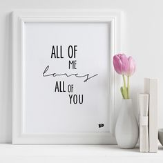"""""""All of me loves all of you"""" - poster from Epic Design Shop. Romantic wall decor for livingroom or maybe the bedroom? We offer free worldwide shipping!  Buy it here: http://epicdesignshop.com"""