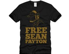 We had to do this one...New Orleans Saints Free Sean Payton Shirt by parishink on Etsy, $22.00