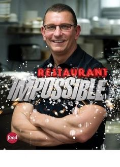 Restaurant Impossible...Jon LOVES this show!