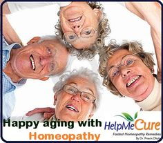Homeopathy - safe for old age problems.