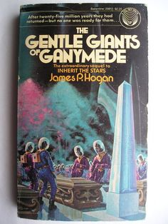 """The novel """"The Gentle Giants of Ganymede"""" by James P. Hogan was published for the first time in 1978. It's the second book of the Giants series following """"Inherit the Stars"""". Cover art by H.R. Van Dongen for an American edition. Click to read a review of this novel!"""