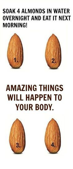 SOAK 4 ALMONDS IN WATER OVERNIGHT AND EAT IT NEXT MORNING! AMAZING THINGS WILL HAPPEN TO YOUR BODY