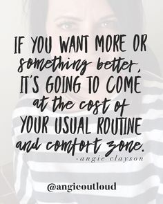 if you want more or something better, it's going to come at the cost of your usual routine and comfort zone. Quotes About Being Brave, Be Brave Quotes, New Experiences Quotes, Experience Quotes, Daily Motivational Quotes, Inspirational Quotes, Comfort Zone Quotes, Best Quotes, Love Quotes