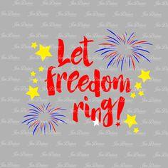 Let freedom ring, SVG DXF EPS , patriotic Design, july svg File, patriotic svg, july 4th design, july 4th svg, patriotic svg, cutting file by JenDzines on Etsy