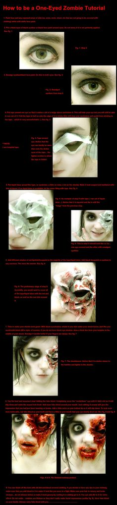 Thanks Mandy!!! One-Eyed Zombie Makeup  by ~mystical-sorceress eek @Kathleen Erickson I saw this and (was grossed out) thought of you