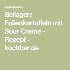 Beilagen: Folienkartoffeln mit Sour Creme - Rezept - kochbar.de