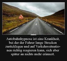 Autobahnhypnose ist eine Krankheit, bei der der Fahrer.. Wtf Fun Facts, Funny Facts, Random Facts, Strange Facts, News Around The World, Around The Worlds, Cold Shower, Mechanic Jobs, Unbelievable Facts