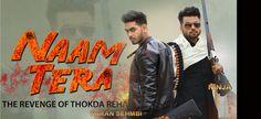 NAAM TERA – KARAN SEHMBI ft. NINJA Punjabi Songs 2016