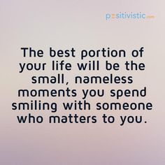 quote on small, nameless moments: quote life small nameless moments smiling living lifestyle