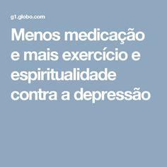 Menos medicação e mais exercício e espiritualidade contra a depressão