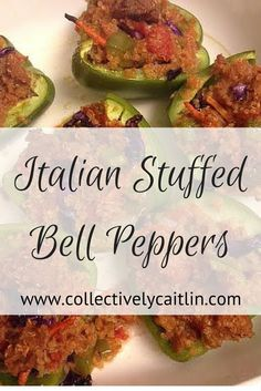 Italian Stuffed Bell Peppers - Collectively Caitlin