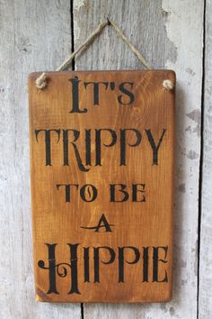 It's Trippy To be A Hippie Wood Sign Hanging Wood Sign Hippie Decor Boho Decor Babe Cave Gyps. - It's Trippy To be A Hippie Wood Sign Hanging Wood Sign Hippie Decor Boho Decor Babe Cave Gypsy De - Hippy Room, Hippie Room Decor, Bohemian Decor, Bohemian Living, Bohemian Homes, Olive Garden, Babe Cave, Boho Home, Gypsy Home Decor