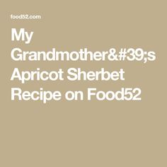 Back before electric ice cream machines or the concept of a granita - my Southern grandmother made this sherbet in her freezer. Sherbet Recipes, Apricot Tree, Slushies, Food 52, Popsicles, Vegan Gluten Free, Ice Cream, Ice Cream Recipes, No Churn Ice Cream
