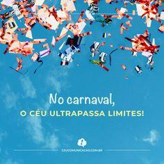 Carnaval + Céu = Comunicação Sem Limites! 😉 http://www.ceucomunicacao.com.br  #ceucomunicação #comunicacao #rp #assessoriadeimprensa #marketingdigital #midiassociais