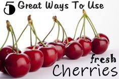 Recipes Using Fresh Sour Cherries | Easy & Delicious Fresh Cherry Recipes.