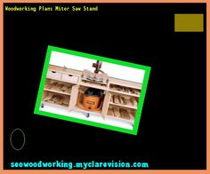 Woodworking Plans Miter Saw Stand 084318 - Woodworking Plans and Projects!