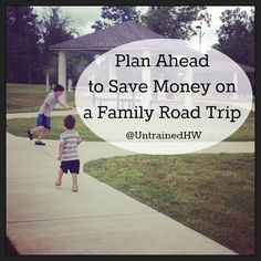 Plan Ahead to Save Money on a Family Road Trip #frugality