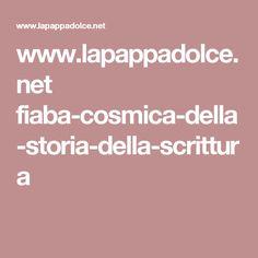 www.lapappadolce.net fiaba-cosmica-della-storia-della-scrittura