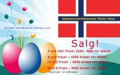 Nøkkelen til suksess er å være der kundene dine er. 98% av alle søk i Norge blir gjort på Google, og 75% søker etter varer og tjenester online – derfor er det viktig for en bedrift å være synlig der. Da har de store muligheter til å få nye kunder.  http://www.prnorway.com/news/sokemotoroptimalisering-paske-tilbud-fra-2500-kroner-for-4-ord/