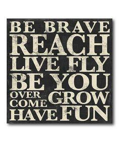 Be Brave, Reach