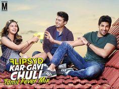 Kar Gayi Chull (Tamil Fever Mix) - Flipsyd Latest Song, Kar Gayi Chull (Tamil Fever Mix) - Flipsyd Dj Song, Free Hd Song Kar Gayi Chull (Tamil Fever Mix)
