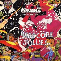 FUNKADELIC - Hardcore Jollies. Hardcore Jollies is the ninth studio album by the funk band Funkadelic, released on October 29, 1976 by Warner Bros. Records. Sleeve created by Pedro Bell