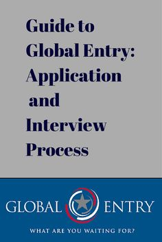 Our personal experience with the Global Entry program including a description of the application and interview process.
