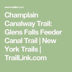 Champlain Canalway Trail: Glens Falls Feeder Canal Trail | New York Trails | TrailLink.com