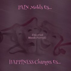 Pain AND Happiness...