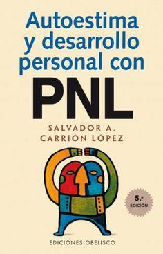 Autoestima y desarrollo personal con PNL  Ideas Desarrollo Personal para www.masymejor.com
