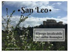 Oggi ti porto alla scoperta di uno dei borghi per me più belli: l'invalicabile San Leo, perla incastonata nella Valmarecchia, tra Rimini e San Marino.