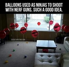 Ninja balloons for nerf guns! Great for days inside. Fun for all ages :)