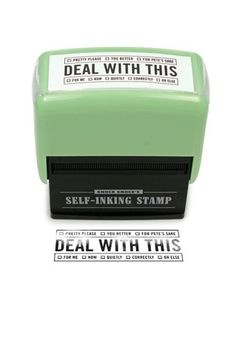 We like a stamp that gets to the point. Deal With This Self-Inking Stamper