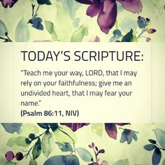 Scripture For Today, Today's Scripture, Scriptures, Psalm 86, Rely On Yourself, Give It To Me, Lord, Faith, Teaching