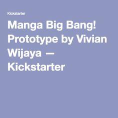 Manga Big Bang! Prototype by Vivian Wijaya — Kickstarter