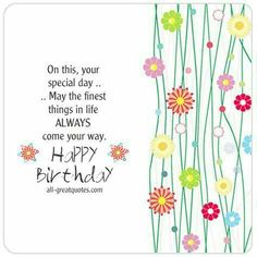 On this, your special day . May the finest things in life, ALWAYS come your… (could add a piece of printed paper to the inside that coordinates with the cover) Free Happy Birthday Cards, Birthday Cards Images, Happy Birthday Wishes Quotes, Birthday Card Sayings, Birthday Blessings, Happy Birthday Greeting Card, Happy Birthday Images, Birthday Verses, Birthday Fun