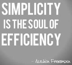 Simplicity is the soul of efficiency
