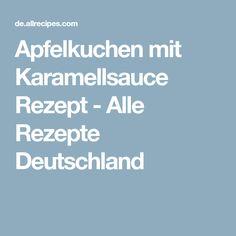 Apfelkuchen mit Karamellsauce Rezept - Alle Rezepte Deutschland