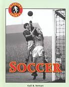 """Soccer"" -  	 Discusses the origins and evolution of the game of soccer, as well as memorable events and key personalities in the game's history."