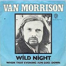 """Oct. 25th, 2013: """"Wild Night"""" is a song written by Northern Irish singer-songwriter Van Morrison and is the opening track on his fifth studio album Tupelo Honey. It was released as a single in 1971 and reached number twenty-eight on the Billboard Hot 100 chart."""