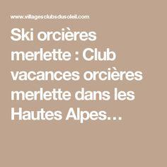 Ski orcières merlette : Club vacances orcières merlette dans les Hautes Alpes…
