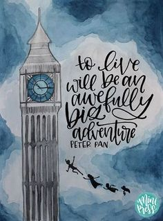 "Art Print – Peter Pan Quote – To live will be an awfully big adventure ""To live will be an awefully big adventure"" – Peter Pan Quote Art Print on Etsy by MiniPress – Disney Crafts Ideas Disney Love, Disney Art, Citations Disney, Art Prints Quotes, Quote Art, Painting Quotes, Canvas Quotes, Quote Drawings, Movie Posters"