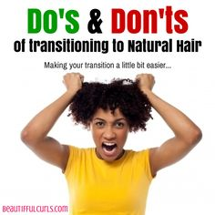 Do's and Don'ts of Transitioning to Natural Hair | BeauTIFFul Curls