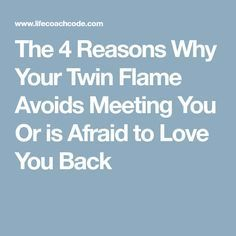 The 4 Reasons Why Your Twin Flame Avoids Meeting You Or is Afraid to Love You Back ❤️ VERY IMPORTANT TO READ!