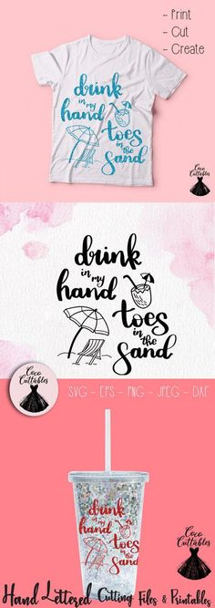 Drink in my Hand Toes in the Sand Svg, Summer Cut File, Beach Printable, Tumbler SVG Cut files for Cricut Silhouette, Png Eps Svg Jpeg Dxf Silhouette Cameo Projects, Silhouette Design, Silhouette Png, Freebies, Graphic Design Software, Vinyl Projects, Vinyl Crafts, Cricut Creations, Cricut Vinyl