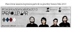 Para Llevar anuncia la primera parte de su gira Hoy Somos Más 2013 @Parallevar