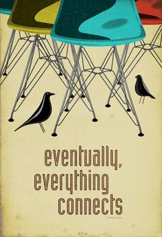 Eames DSR Chair and House Bird Print - Retro Home Decor Poster - Eventually everything connects