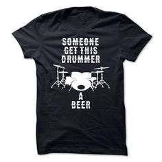 Someone Get This Drummer A Beer #tee design #awesome hoodie. LIMITED TIME PRICE => https://www.sunfrog.com/Music/Someone-get-this-drummer-a-beer.html?id=60505